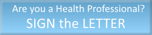 Health Professional? - Sign the Letter